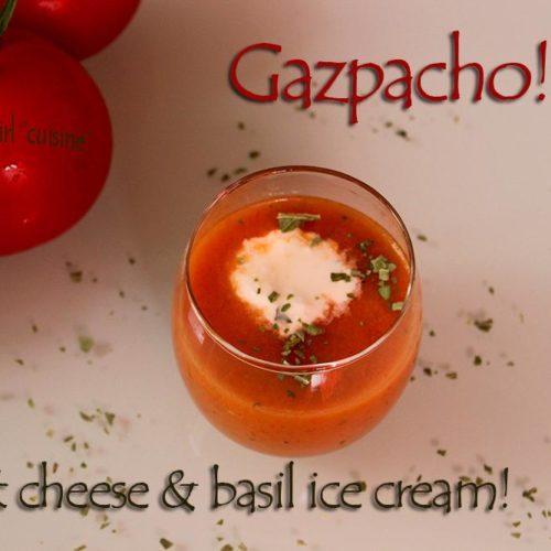 Gazpacho with Goat cheese and basil ice cream
