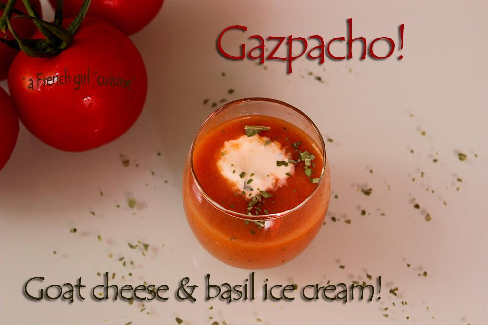 Gazpacho with goat cheese and basil ice cream!